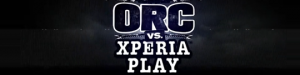 orc-vs-xperia-play