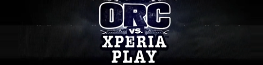 orc-vs-xperia-play